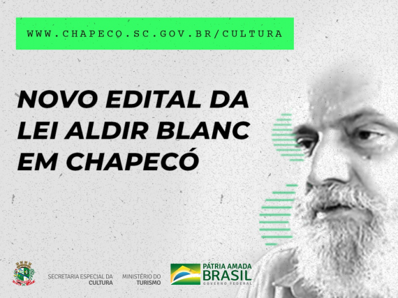 Está lançado o edital dos recursos remanescentes da Lei Aldir Blanc em Chapecó