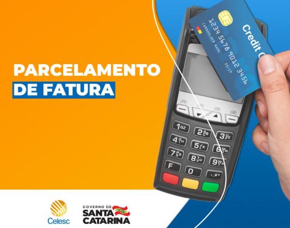 Parcelamento no cartão de crédito é opção para clientes da Celesc negociarem faturas em atraso